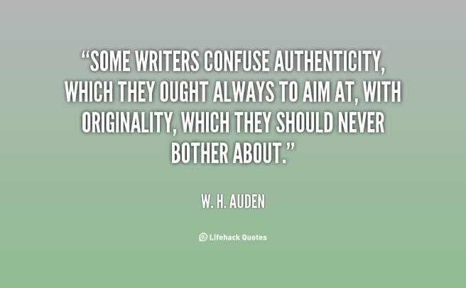 1428342783-quote-w_-h_-auden-some-writers-confuse-authenticity-which-they-ought-111567